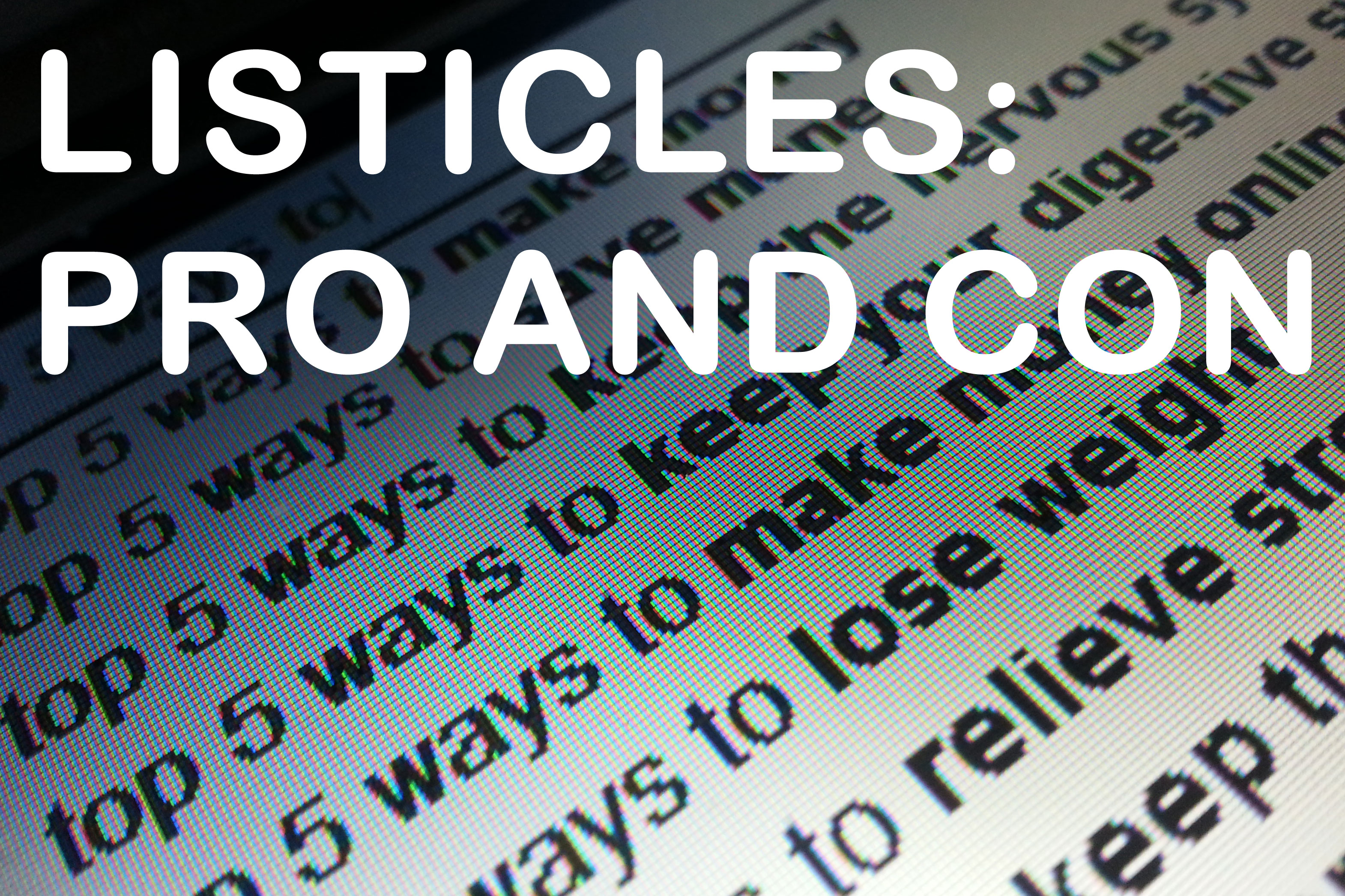 Listicles: Pro and Con