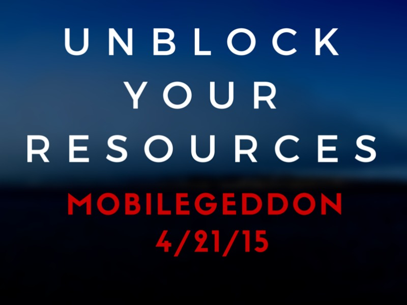Mobilegeddon: unblock your resources