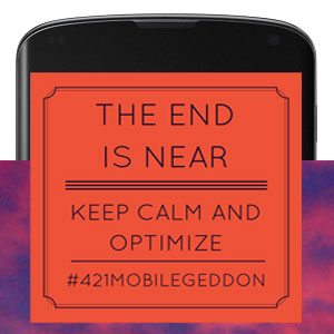 the-end-is-near-mobilegeddon-square
