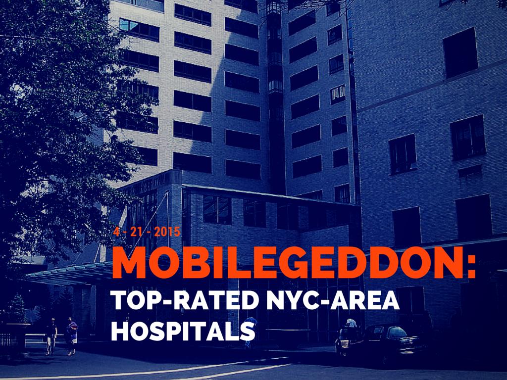 Mobilegeddon Study: Top NYC-area hospitals