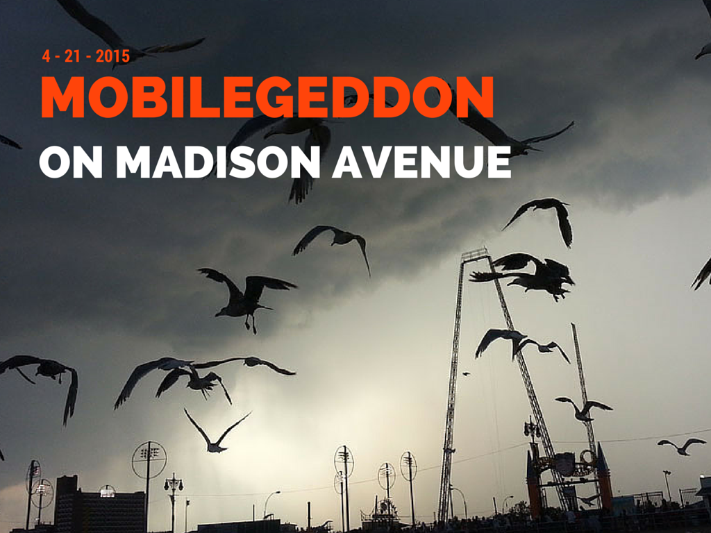 Mobilegeddon on Madison Avenue (only 73 percent of major NY ad agency sites are mobile-friendly)