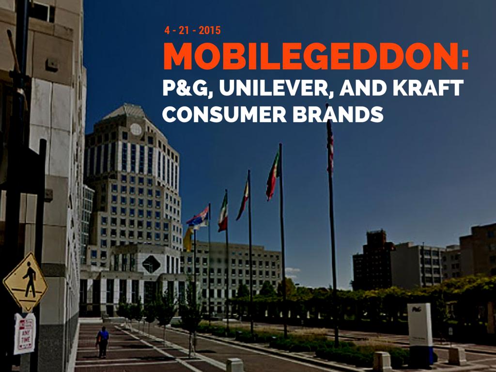 Mobilegeddon Report: P&G, Unilever, and Kraft consumer brands