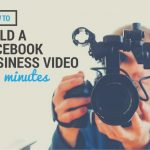 how-to-build-a-facebook-business-video-in-5-minutes-1-638
