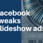 Facebook tweaks slideshow ads